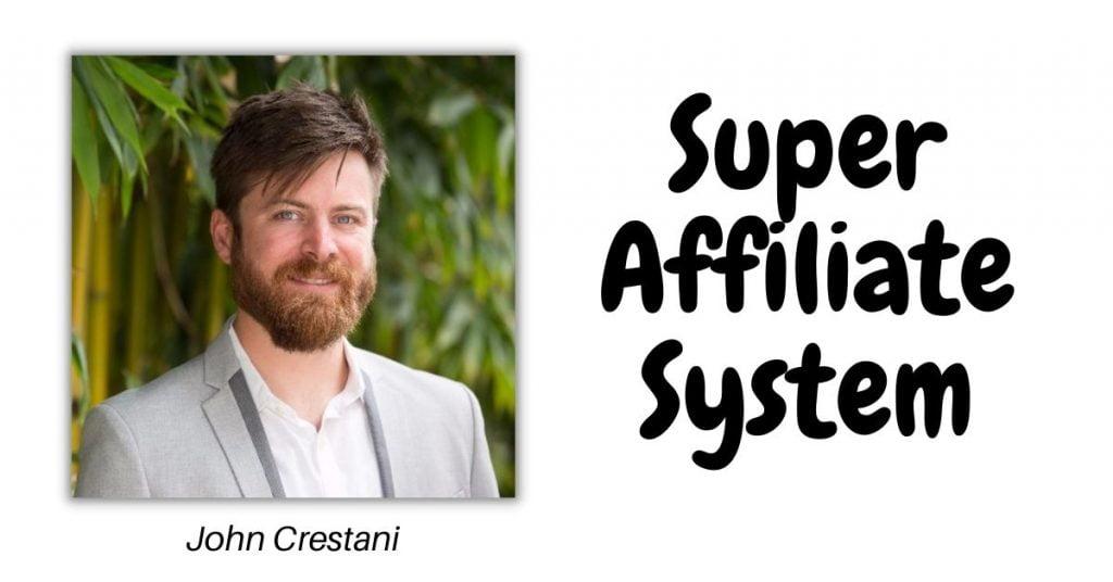 John-Crestani-creator-of-Super-Affiliate-system