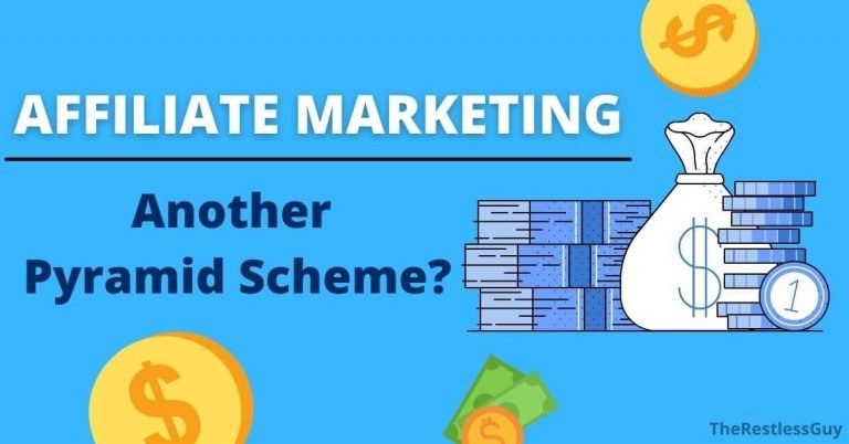 Is Affiliate Marketing A Pyramid Scheme Or Scam? All you need to know